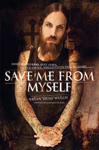Save me from myself - Brian Welch