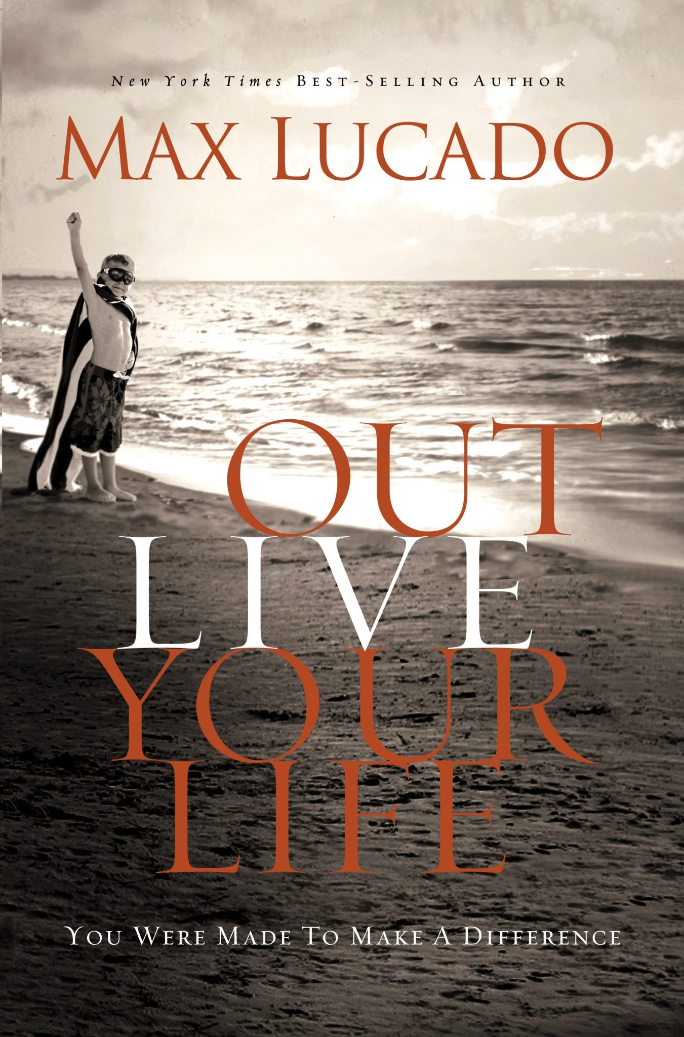 Outlive your Life - Max Lucado